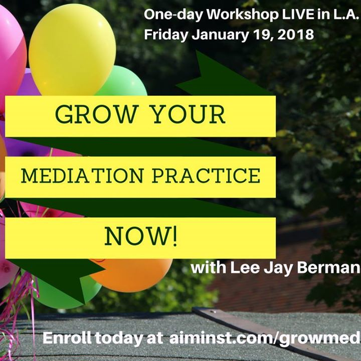 Grow Your Mediation Practice Now with Lee Jay Berman