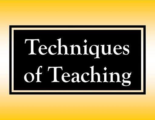 Modern Techniques of Teaching