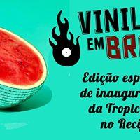 Inaugurao da Tropicasa Rec  Festa Vinil em Brasa