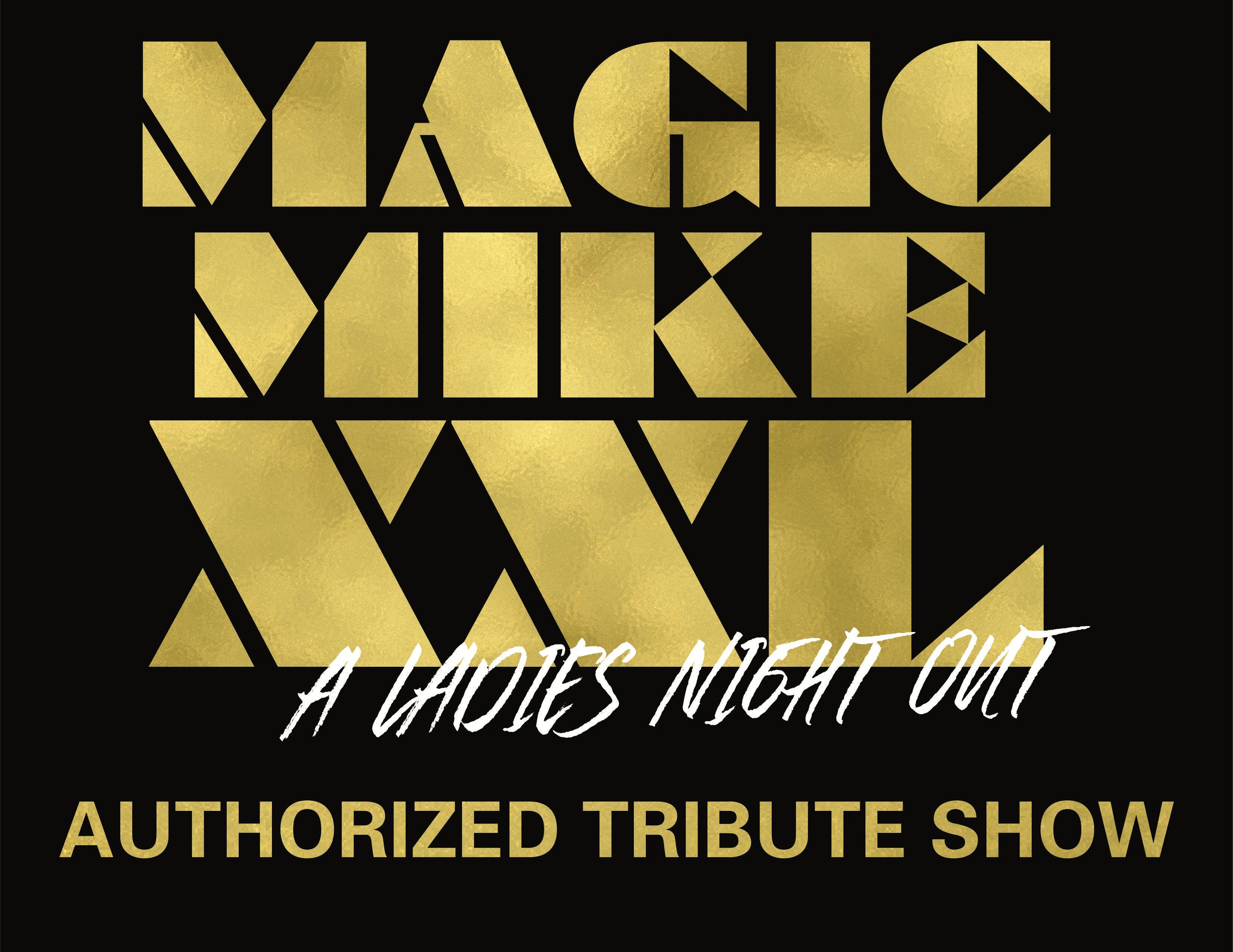 Copy of MAGIC MIKE XXL TRIBUTE SHOW