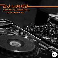 DJ Manga Convida DJ Essencial  Quinta 02.03  20h