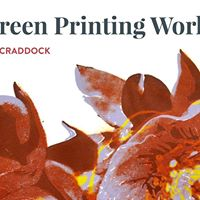 Silkscreen Printing Workshop with Adrienne Craddock