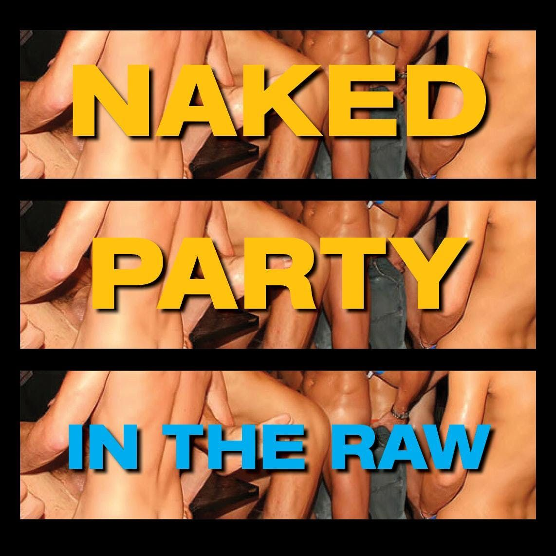 In The Raw Naked Party Mardi Gras week