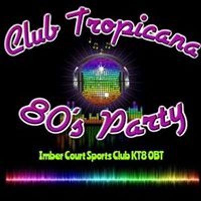 Club Tropicana - The ultimate 80's night