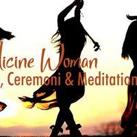 Medicine Woman Dance Ceremoni &amp Meditation