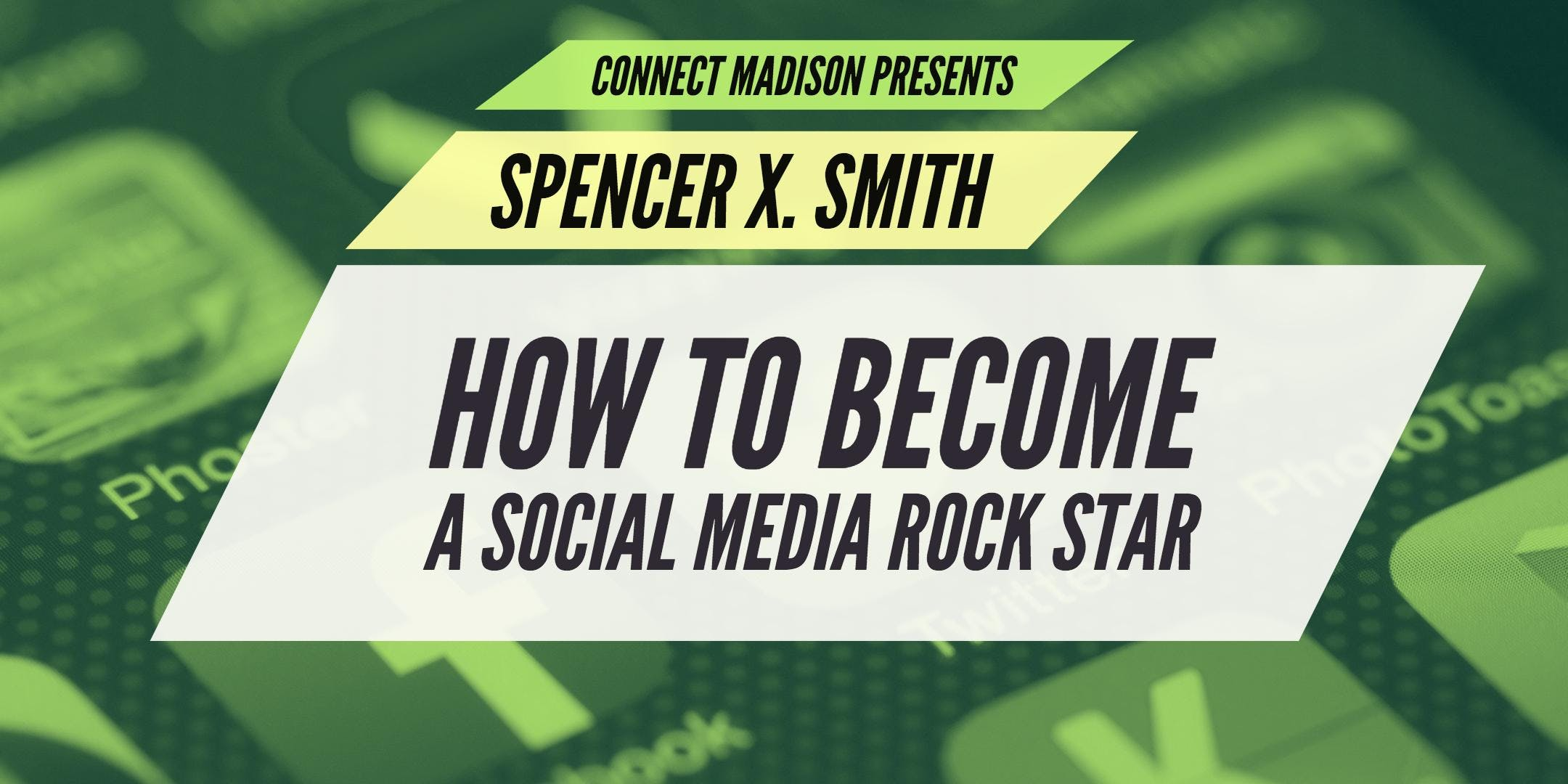Connect Madison  Spencer X. Smith How To Become A Social Media Rockstar
