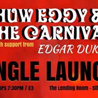 HUW EDDY  THE CARNIVAL  LENDING ROOM LEEDS  5th JULY