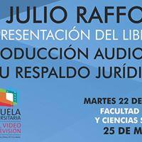 La Produccin Audiovisual y Su Respaldo Jurdico  Julio Raffo