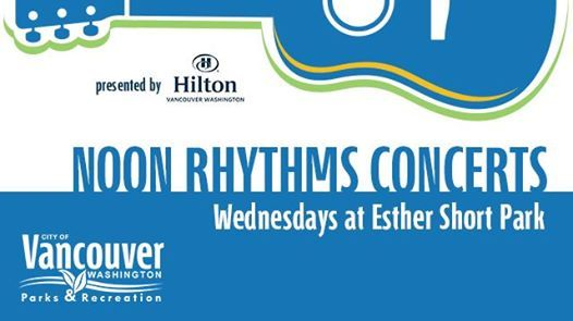 Noon Rhythms Concerts at Esther Short Park, Ridgefield