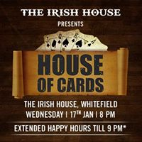 The Irish House Whitefield Presents House Of Cards