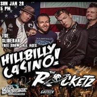 Hillbilly Casino  The Rocketz at The Slidebar free show