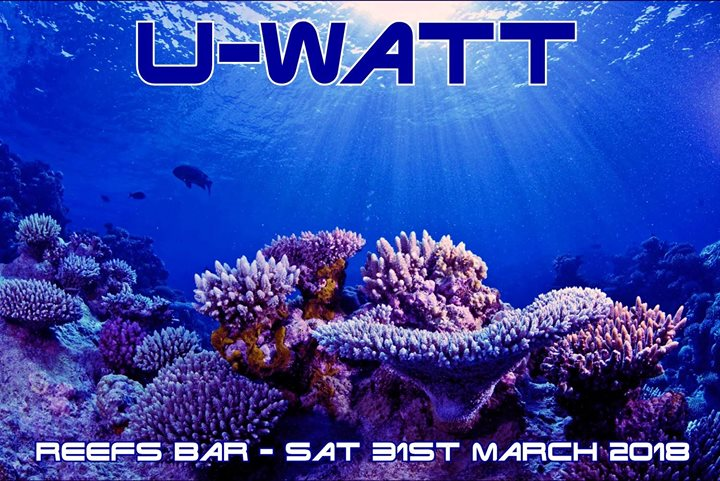 U-Watt at Reefs 31.03.2018