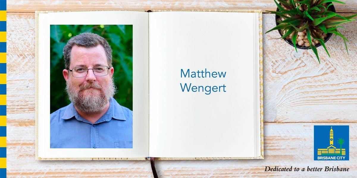 Meet Matthew Wengert - Brisbane Square Library