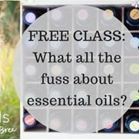 Whats all the fuss about Essential Oils Intro class