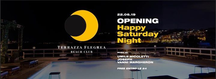 Sab 22 Giu Inaugurazione Happy Saturday Night Terrazza