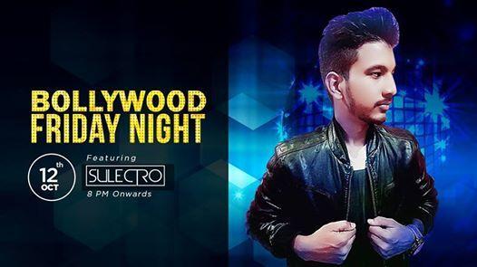 Bollywood Friday Night Ft. Sulectro