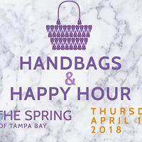 Handbags &amp Happy Hour Benefiting The Spring