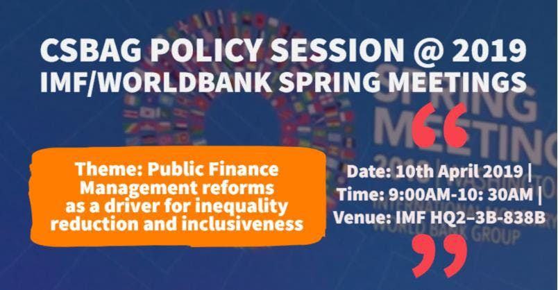 CSBAG POLICY SESSION @ 2019 IMF/ WORLD BANK SPRING MEETINGS