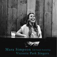 Mara Simpson &amp Victoria Park Singers