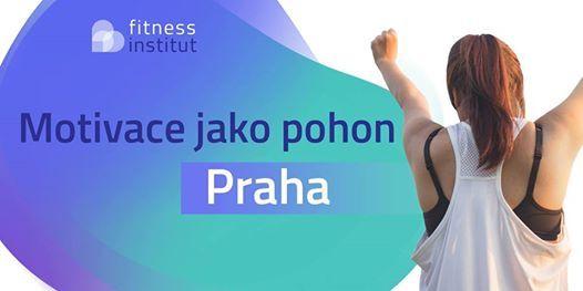 Motivace jako pohon  Praha