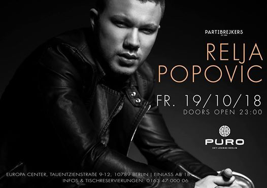 RELJA Popovic LIVE at PURO Berlin  Fr. 19  10  18