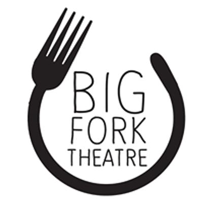 Big Fork Theatre
