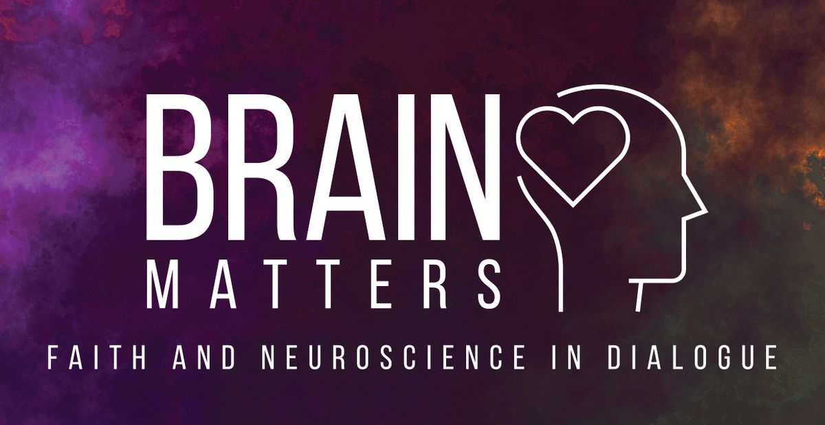 Brain Matters: Faith and Neuroscience in Dialogue at Nazarene