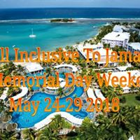 2018 All Inclusive Jamaica Memorial Day Weekend