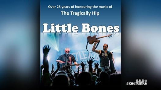 Little Bones (Tribute to The Tragically Hip) at The John St. Pub