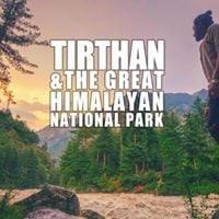 11th AUG - Exploring Tirthan and The Himalayan National Park
