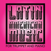 Latin American Music for Trumpet and Piano