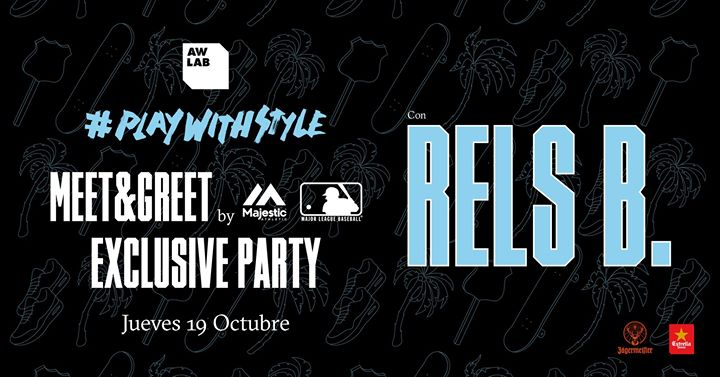 PlayWithStyle RELS B exclusive party x AW LAB