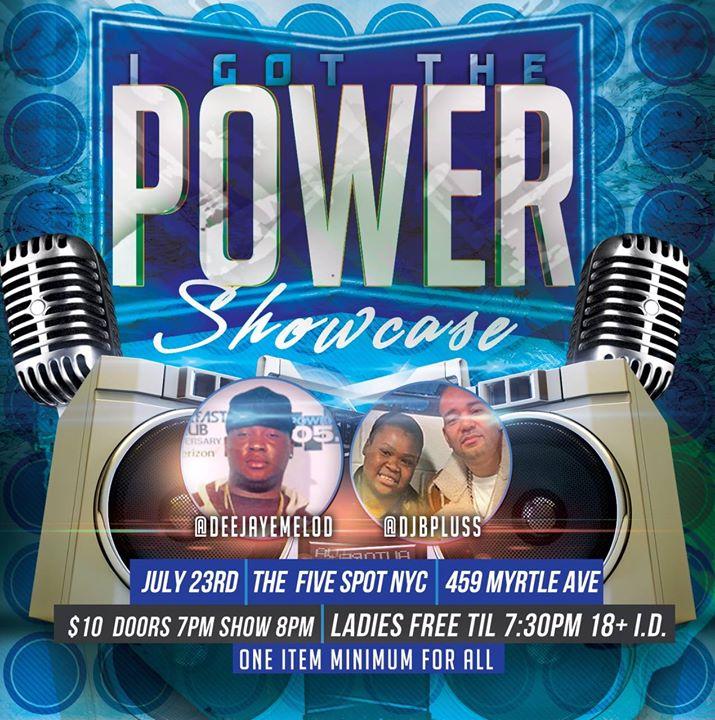 I Got The Power Showcase