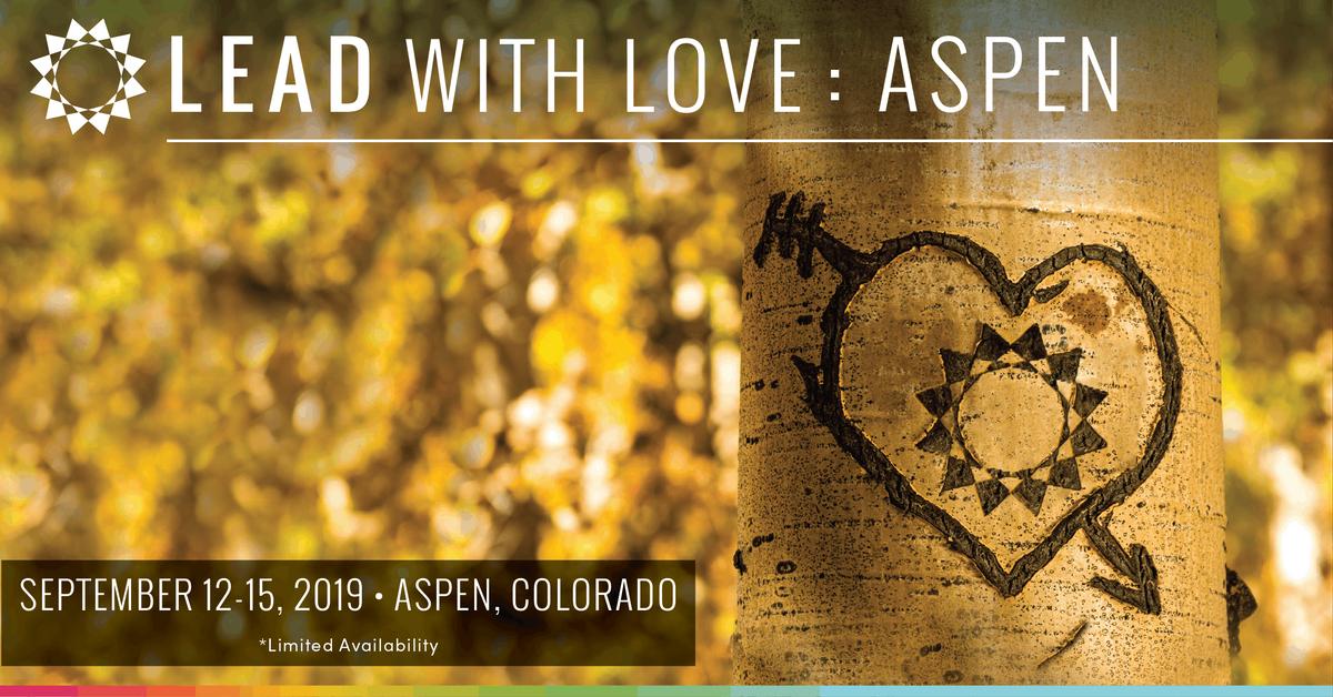 Lead with Love Aspen Retreat