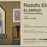 El espejo. Pinturas inditas de Rodolfo Elizalde.