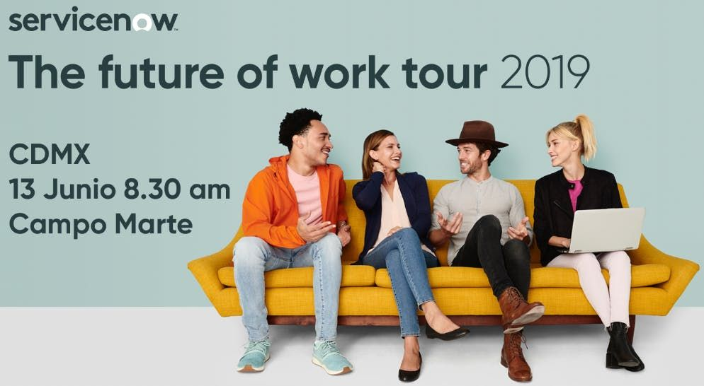 Future of Work 2019  ServiceNow Mexico