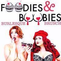 Foodies & Boobies Burlesque Brunch
