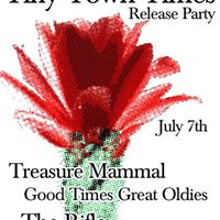 Tiny Town Times Release Party w Treasure Mammal and The Rifle