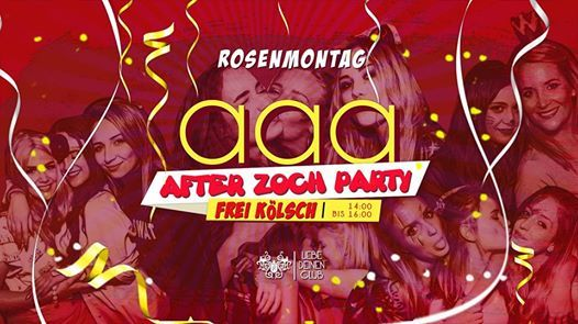 Rosenmontag aaa After Zoch Party- Freibier 14-16 Uhr