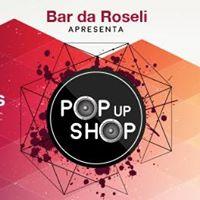 Bar da Roseli Apresenta - POP UP SHOP