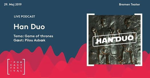 Podcast Festival Han Duo - GoT-special feat. Pilou Asbk