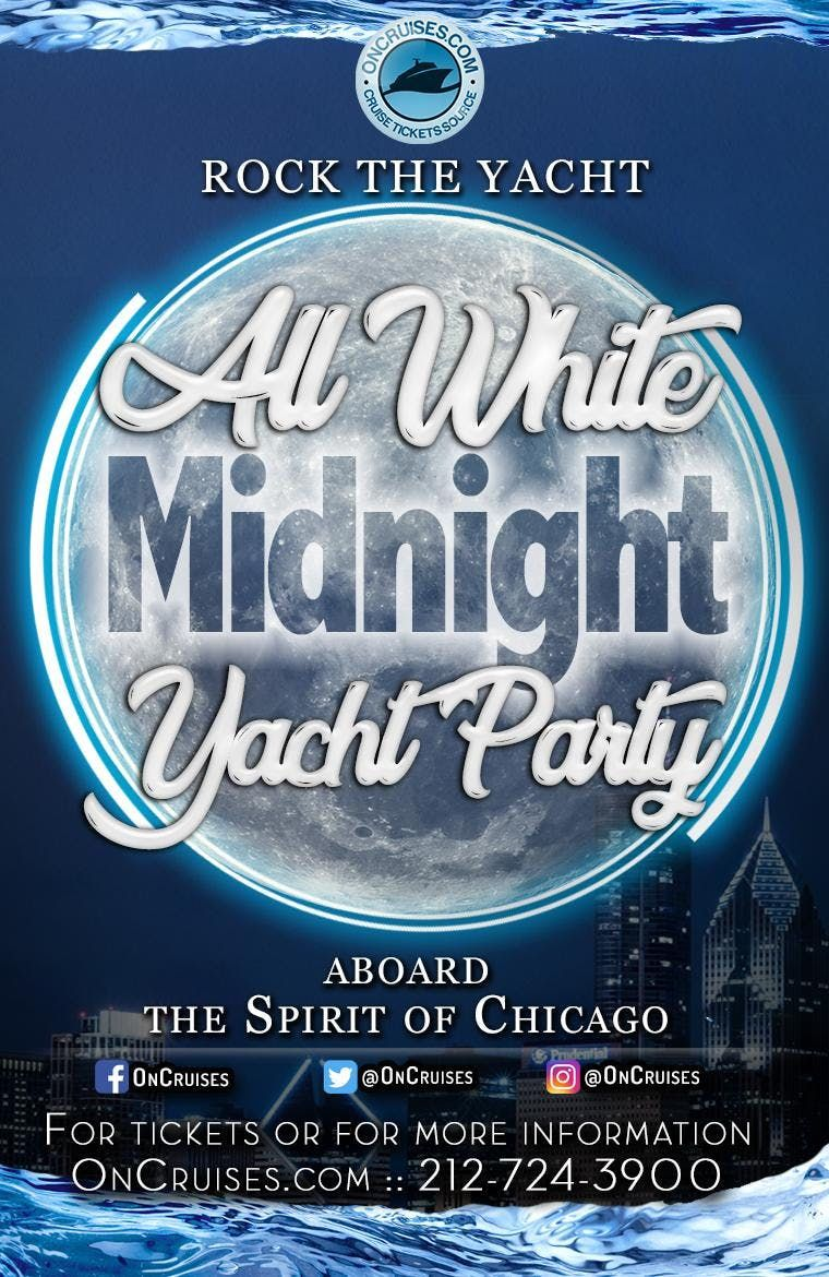 Rock the Yacht All White Midnight Yacht Party Aboard the Spirit of Chicago