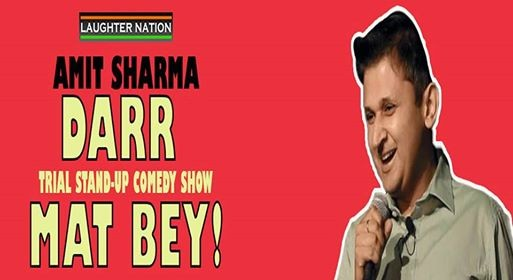 Darr Mat Bey - Trial Stand-up comedy show by Amit Sharma
