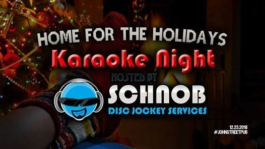 Home For The Holidays - Karaoke Night at The John St. Pub