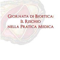 Corso ECM Giornata di bioetica il rischio nella pratica medica