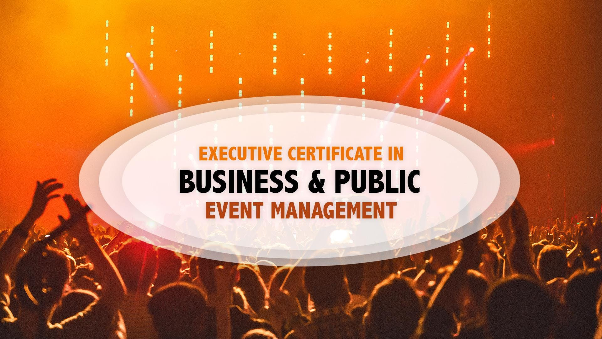Executive Certificate In Business Public Event Management At