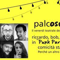 PalcOscenico  Punk Parallelo - comicit stand up