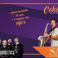 Sbado 2905 - Celebration com Burlesca Saxe e muito mais