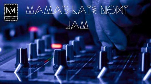 Mamas Late Night Jam