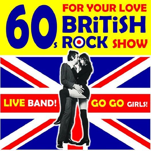 For YOUR LOVE 60s British ROCK SHOW